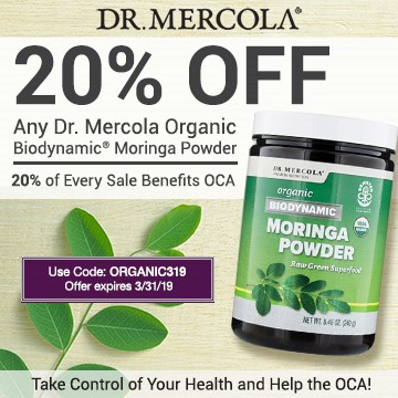 20% off Mercola's Organic and Biodynamic Moringa Powder and 20% goes to Organic Consumers Association.