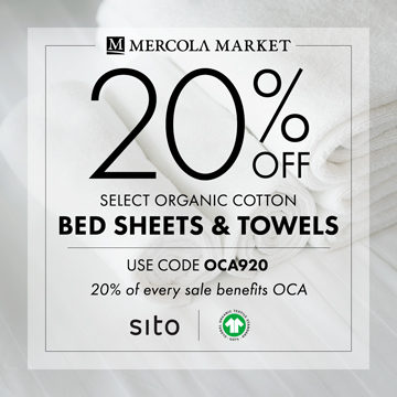 20% Off Mercola's Select Organic Cotton Bed Sheets and Towels and 20% Goes to Organic Consumers Association.