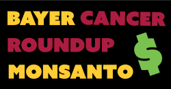 """Bayer Cancer Roundup Monsanto $"""