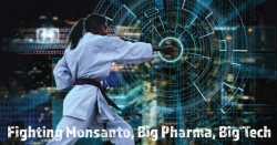 fighting monsanto big pharma big tech