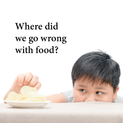 where did we go wrong with food