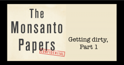 The Monsanto Papers, part 1.