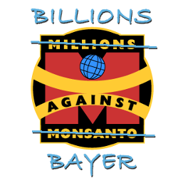 Millions Against Monsanto logo with scratched out words newly stating Billions Against Bayer