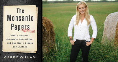 The Monsanto Papers by Carey Gillam