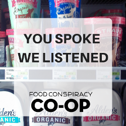 Food Conspiracy Co-Op image stating You Spoke We Listened
