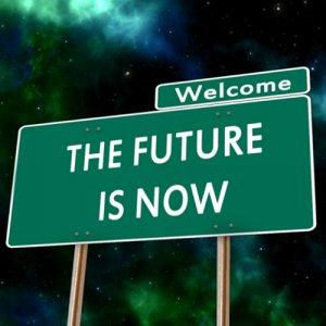 'Welcome. The Future is Now' road sign