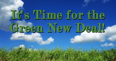 green grass and blue cloudy sky on a sunny day with words GREEN NEW DEAL