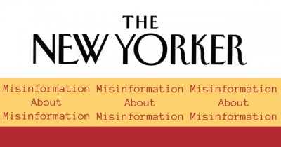 The New Yorker spreads Misinformation about Misinformation