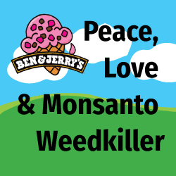 Peace, Love and Monsanto Weedkiller