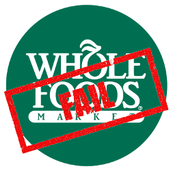 Whole Foods logo with a FAIL red rubber stamp across the top