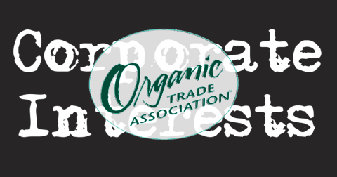 Organic Trade Logo over typeface that says CORPORATE INTERESTS